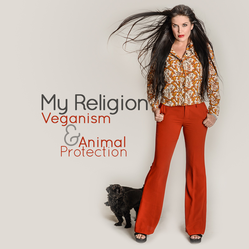 Lauren Maddox - My Religion is Veganism and Animal Protection